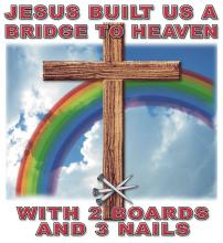 Jesus Built Us A Bridge To Heaven