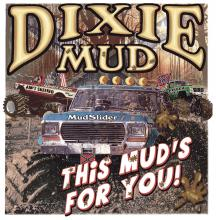 Dixie Mud-This Muds's For You