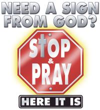 Need A Sign From God?