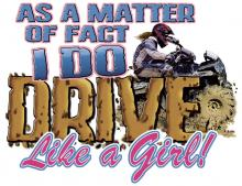 I Do Drive Like A Girl
