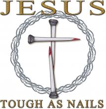 Jesus Tough As Nails