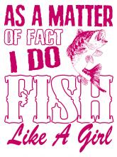 I Do Fish Like A Girl