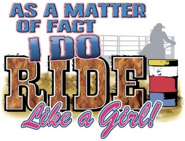 I Do Ride Like A Girl