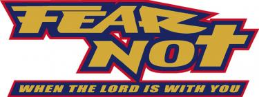 Fear Not When The Lord Is With You