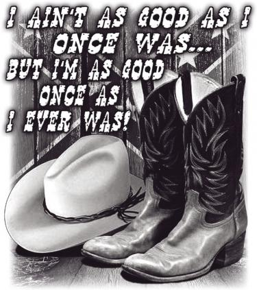 Ain't As Good As I Once Was w/Boots & Hat