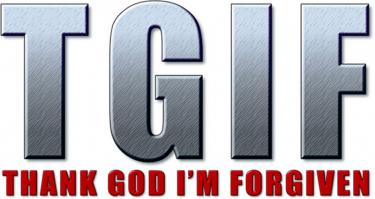TGIF-Thank God I'm Forgiven