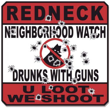 Redneck Neighborhood Watch